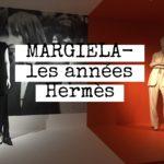 Expo throwback: Margiela, Hermès years
