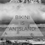 Bikini is an island!