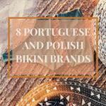 8 Portuguese and Polish bikini brands